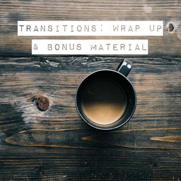 Transitions Wrap up & Bonus material pic